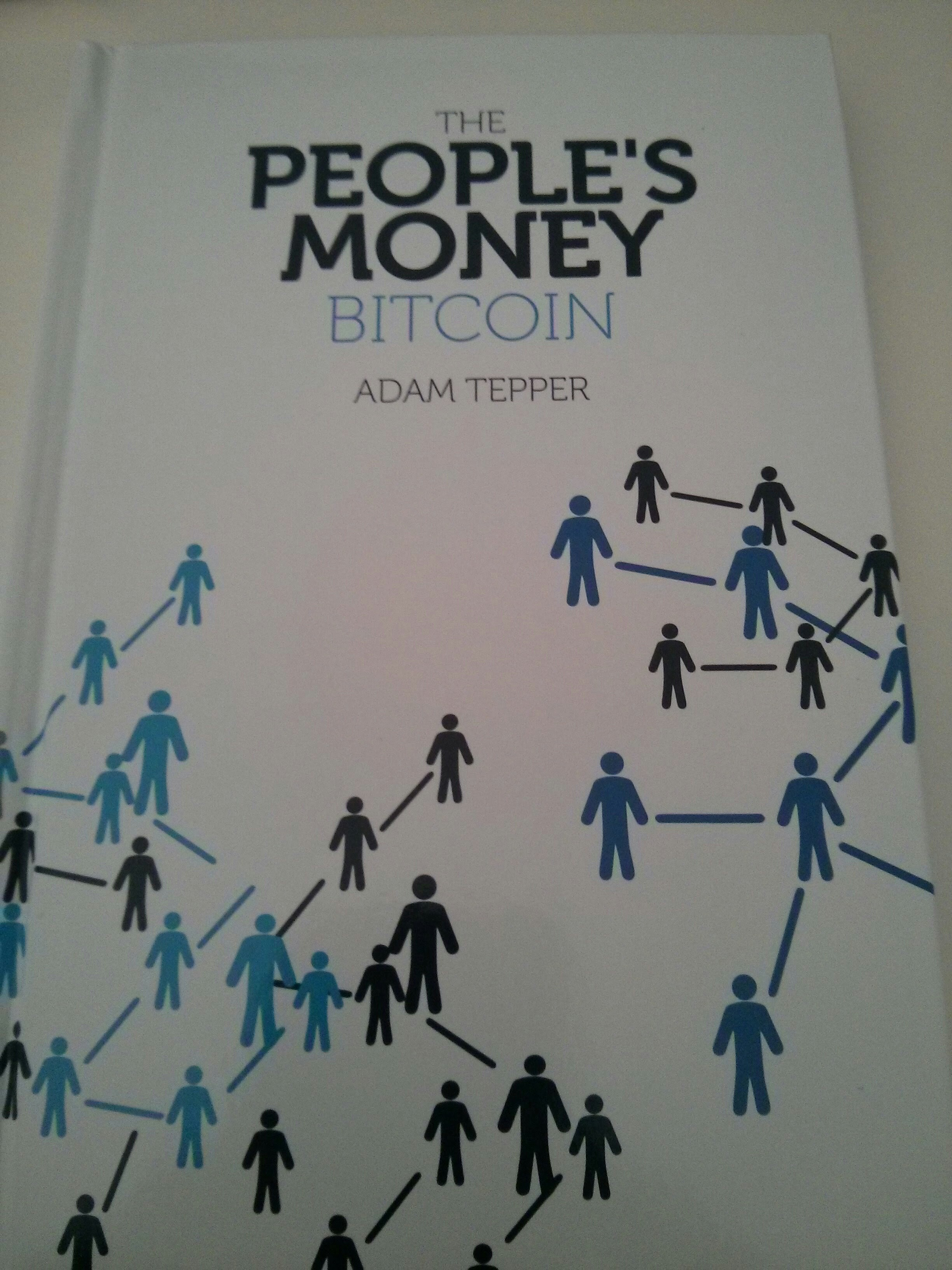 The peoples money bitcoin by Adam Tepper